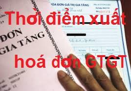 Thời điểm xuất hóa đơn GTGT khi bán hàng hóa, dịch vụ