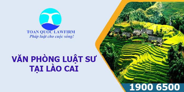 Văn phòng Luật sư tại Lào Cai tư vấn luật miễn phí