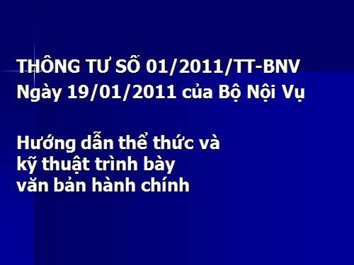 Thông tư 01/2011/TT-BNV hướng dẫn thể thức và kỹ thuật trình bày văn bản hành chính
