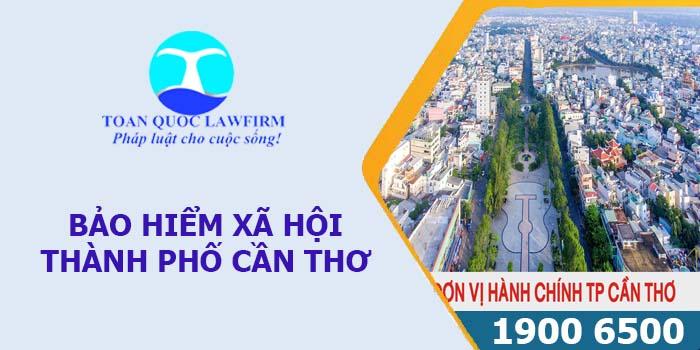 Thông tin địa chỉ, số điện thoại bảo hiểm xã hội thành phố Cần Thơ