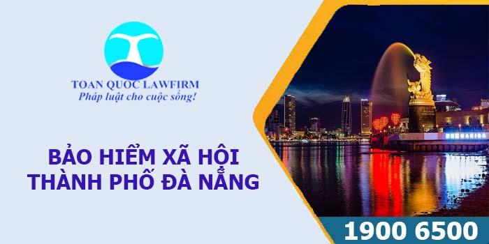 Thông tin địa chỉ, số điện thoại bảo hiểm xã hội thành phố Đà Nẵng