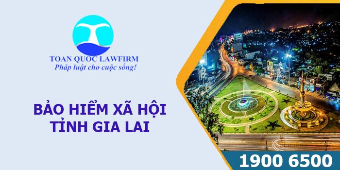 Thông tin địa chỉ, số điện thoại bảo hiểm xã hội tỉnh Gia Lai