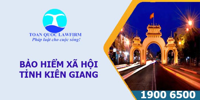 Thông tin địa chỉ, số điện thoại bảo hiểm xã hội tỉnh Kiên Giang