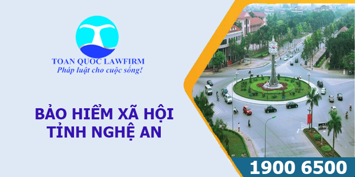 Thông tin địa chỉ, số điện thoại bảo hiểm xã hội tỉnh Nghệ An
