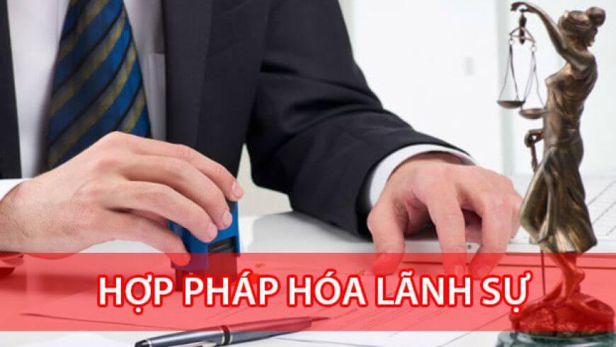 Hồ sơ hợp pháp hóa lãnh sự 2019
