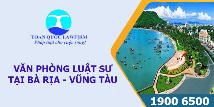 Văn phòng luật sư tại Bà Rịa – Vũng Tàu tư vấn luật miễn phí