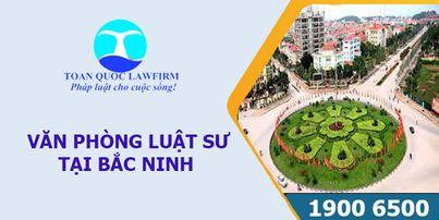 Văn phòng luật sư tại Bắc Ninh tư vấn luật miễn phí