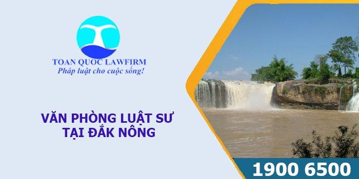 Văn phòng luật sư tại Đắk Nông tư vấn luật miễn phí