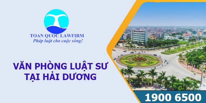 Văn phòng luật sư tại Hải Dương tư vấn luật miễn phí