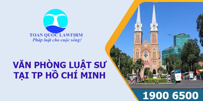 Văn phòng luật sư tại thành phố Hồ Chí Minh tư vấn luật miễn phí