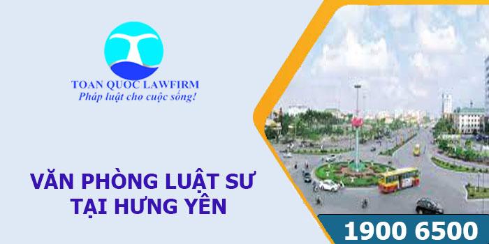 Văn phòng luật sư tại Hưng Yên tư vấn luật miễn phí