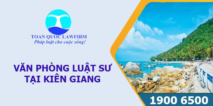 Văn phòng Luật sư tại Kiên Giang tư vấn luật miễn phí