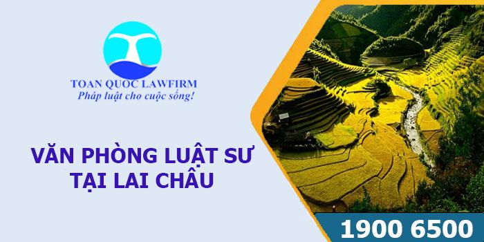 Văn phòng Luật sư tại Lai Châu tư vấn luật miễn phí