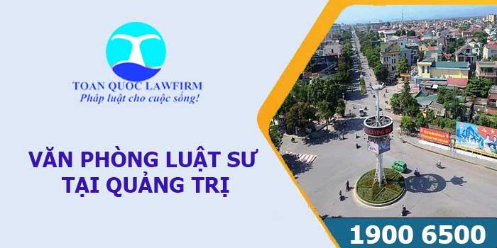 Văn phòng luật sư tại Quảng Trị tư vấn luật miễn phí