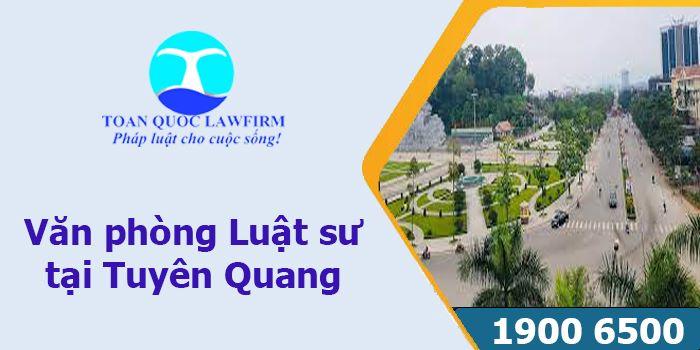 Văn phòng luật sư tại Tuyên Quang tư vấn luật miễn phí