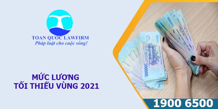 Mức lương tối thiểu vùng 2021