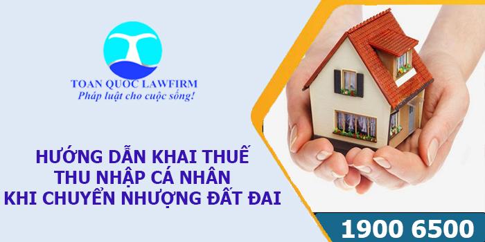 Hướng dẫn khai thuế thu nhập cá nhân khi chuyển nhượng đất đai