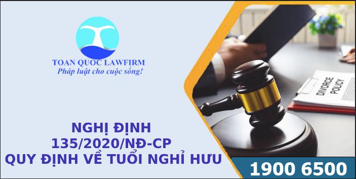 NGHỊ ĐỊNH 135/2020/NĐ-CP QUY ĐỊNH VỀ TUỔI NGHỈ HƯU TỪ 2021