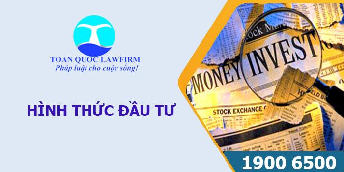 Các hình thức đầu tư theo quy định của Luật đầu tư