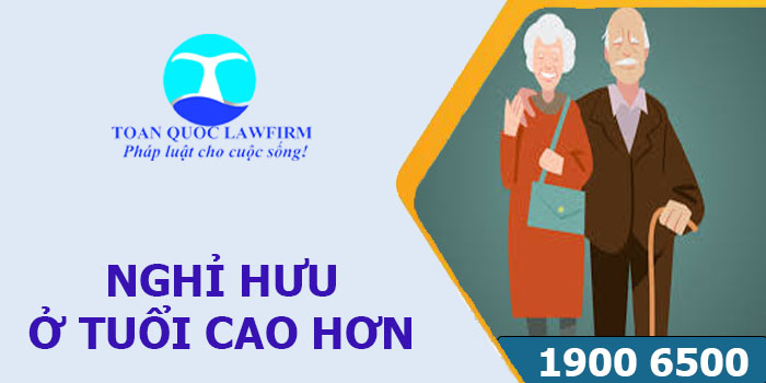 Người lao động có thể nghỉ hưu ở tuổi cao hơn theo BLLĐ 2021