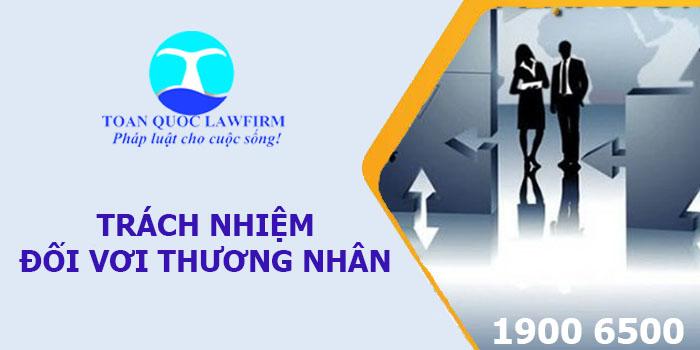 Trách nhiệm đối với thương nhân kinh doanh dịch vụ logistics theo quy định của pháp luật