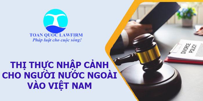 Thị thực nhập cảnh Việt Nam cho người nước ngoài theo quy định của pháp luật hiên hành 2021