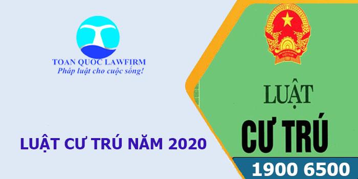 Luật cư trú năm 2020 có hiệu lực từ ngày 01/7/2021