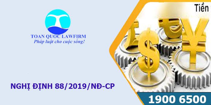 Nghị định 88/2019/NĐ-CP quy định về xử phạt vi phạm hành chính trong lĩnh vực tiền tệ và ngân hàng