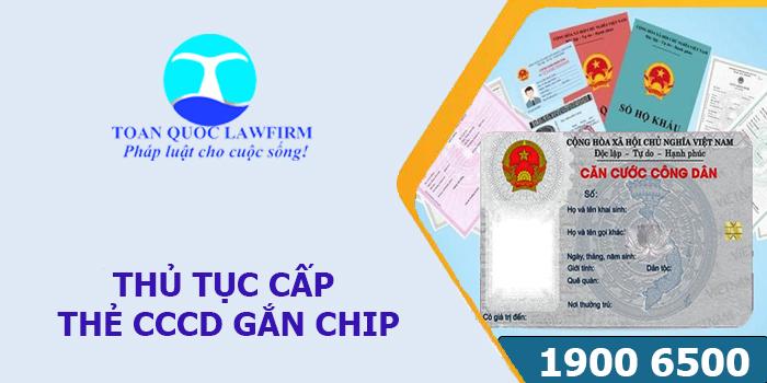 Thủ tục cấp thẻ CCCD gắn chip từ năm 2021?