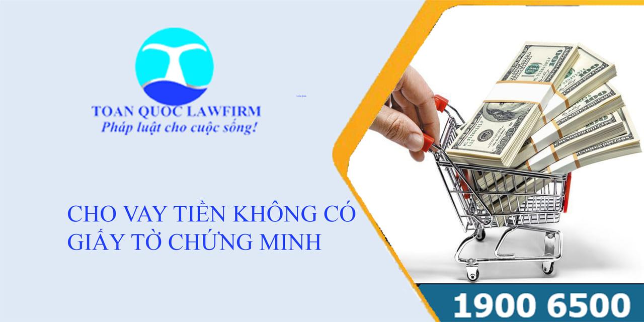 Theo quy định pháp luật, cho vay tiền không có giấy tờ có đòi được không?