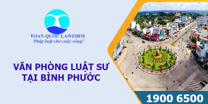 Văn phòng luật sư tại Bình Phước tư vấn luật miễn phí