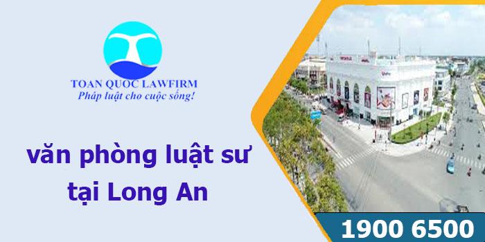 Văn phòng luật sư tại Long An tư vấn luật miễn phí