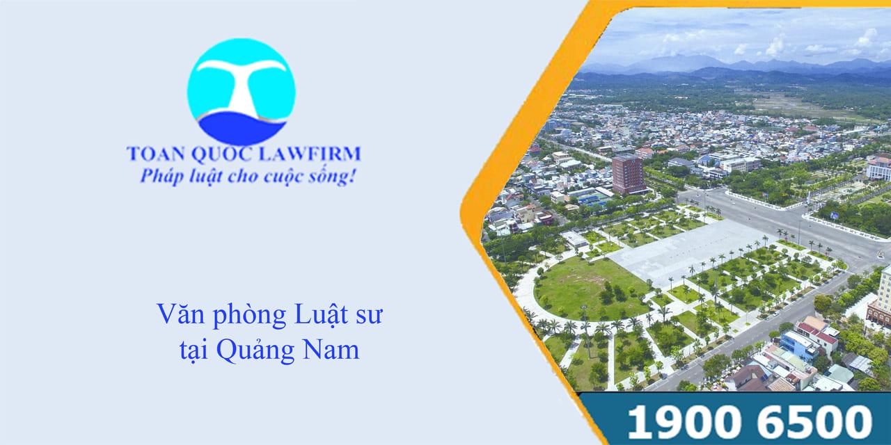 Văn phòng luật sư tại Quảng Nam tư vấn luật miễn phí