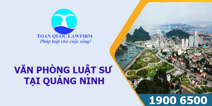 Văn phòng luật sư tại Quảng Ninh tư vấn luật miễn phí