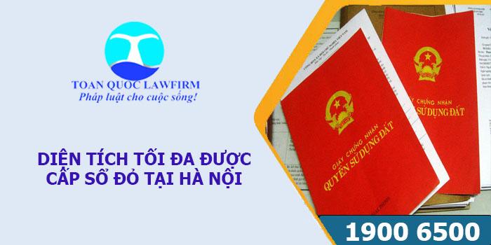 Quy định của pháp luật về diện tích tối đa được cấp sổ đỏ tại Hà Nội