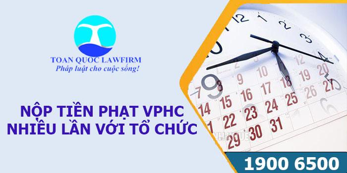Công ty có được nộp tiền phạt VPHC nhiều lần không?