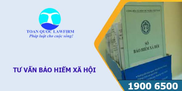 Tổng đài tư vấn bảo hiểm xã hội của công ty Luật Toàn Quốc
