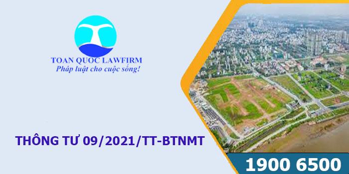 Thông tư 09/2021/TT-BTNMT sửa đổi các thông tư và hướng dẫn về Luật đất đai